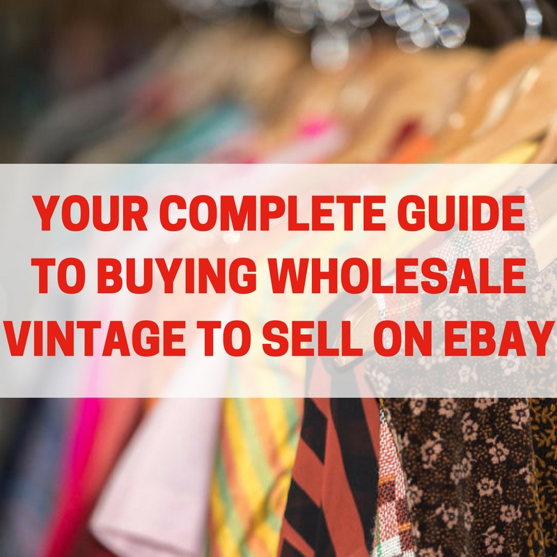 Your Complete Guide To Buying Wholesale Vintage To Sell On ...