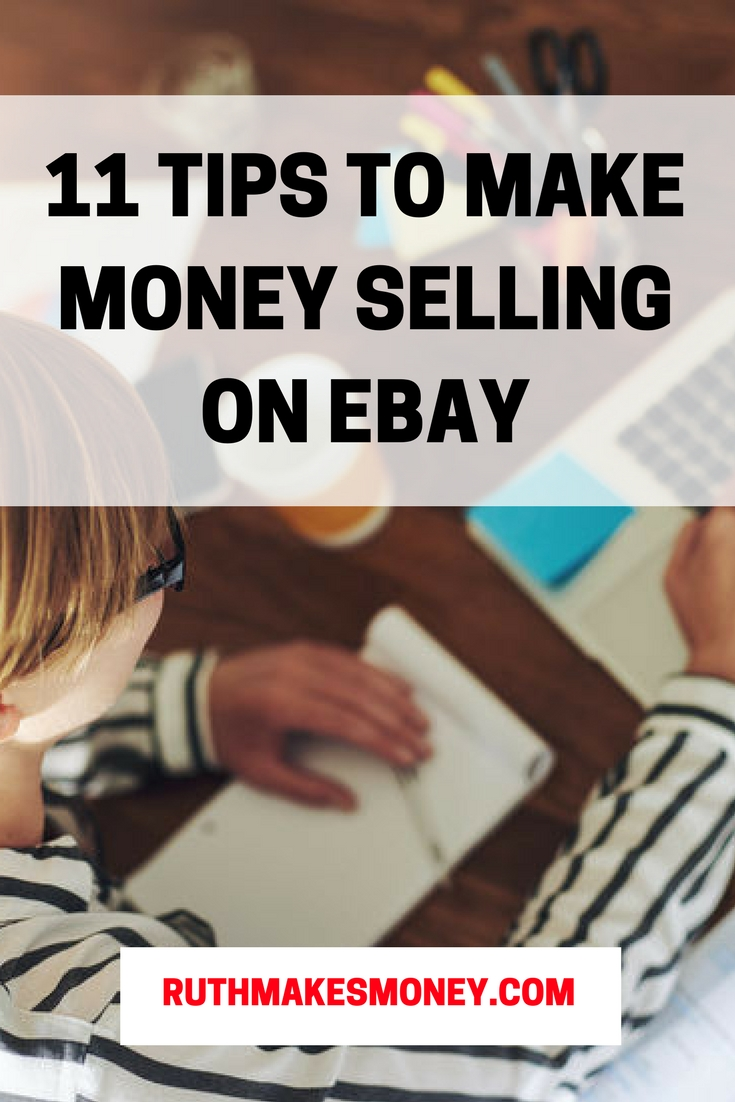 11 Tips To Make Money Selling On Ebay Ruth Makes Money