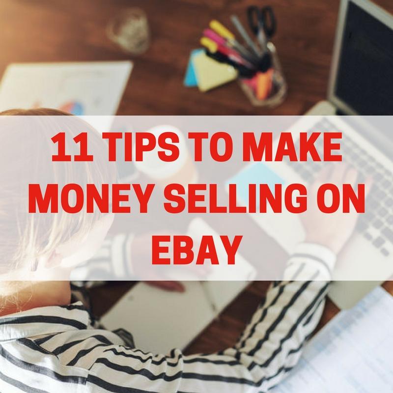 11 Tips To Make Money Selling On Ebay Ruth Makes Money